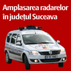 Amplasarea radarelor în judeţul Suceava, sâmbătă-duminică, 31 august - 01 septembrie 2013
