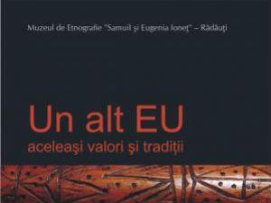"""Expoziţie circumscrisă unui proiect: """"Un alt EU, aceleaşi valori şi tradiţii"""""""