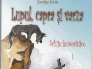 """""""Lupul, capra şi varza"""" de Gheorghe Solcan, o carte pentru toate vârstele"""