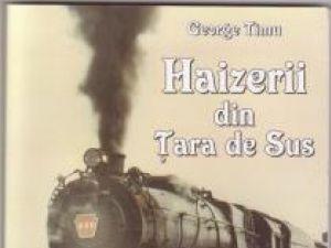 """George Timu: """"Haizerii din Ţara de Sus"""""""