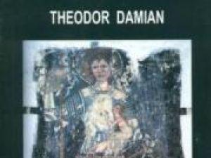 """Theodor Damian: """"Exerciţii de înviere"""""""