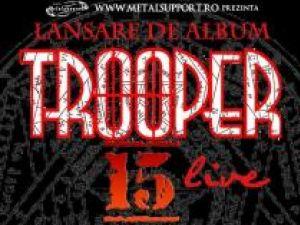 Concert: Lansare de album Trooper 15 (live), în Vox