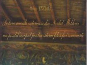 """Mihai Tânţar: """"Pictura murală exterioară din Nordul Moldovei - un posibil început pentru istoria filosofiei româneşti"""""""