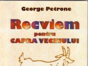 """George Petrone: """"Recviem pentru capra vecinului"""""""