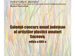 Salonul-concurs anual al artiştilor plastici amatori din judeţul Suceava