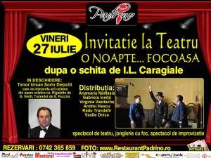 """Spectacol de teatru la Padrino – """"O noapte …focoasă"""""""