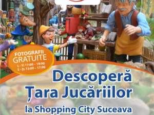Descoperă Ţara Jucăriilor, la Shopping City Suceava