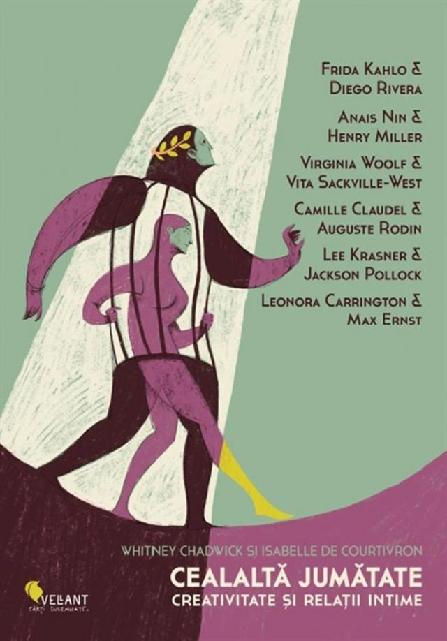 """Volumul """"Cealaltă jumătate"""", de Whitney Chadwick şi Isabelle de Courtivron, a apărut la editura Vellant"""