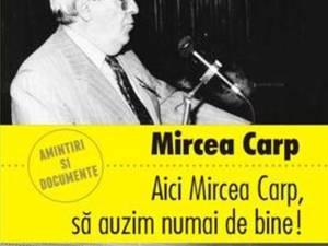 """Mircea Carp: """"Aici Mircea Carp, să auzim numai de bine!"""""""