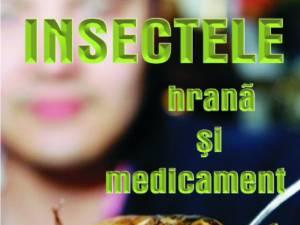 """Expoziţia """"Insectele - hrană şi medicament"""""""