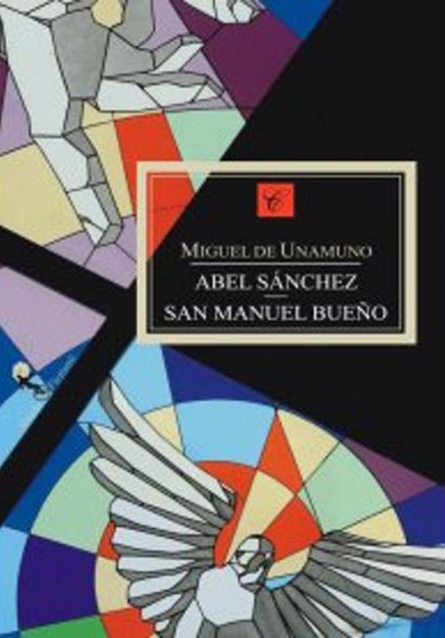 """Miguel de Unamuno: """"Abel Sanchez"""" & """"San Manuel Bueno"""""""