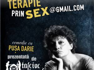 """Piesa """"Terapie prin sex"""", în premieră la Suceava"""