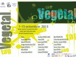 Expoziţia TAG -Vegetal