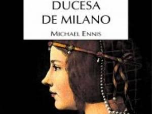 "Michael Ennis: ""Ducesa de Milano"""