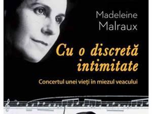"""Madeleine Malraux: """"Cu o discretă intimitate"""""""
