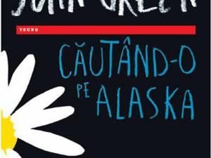 "John Green: ""Căutând-o pe Alaska"""