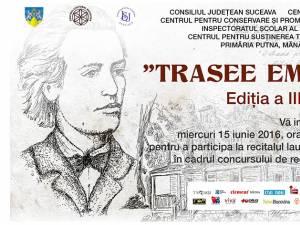 """""""Trasee eminesciene"""", ediţia a III-a, astăzi, la Mănăstirea Putna"""