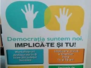 Democraţia suntem noi, implică-te şi tu!