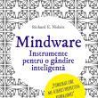 Mindware. Instrumente pentru o gândire inteligentă, de Richard Nisbett