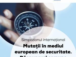 Simpozion internațional pe teme de securitate, la Universitatea din Suceava