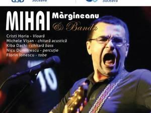 Concert cu Mihai Mărgineanu, pe scena Casei de Cultură Suceava