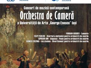 Orchestra de Cameră a Universității de Arte Iași concertează astăzi la Suceava