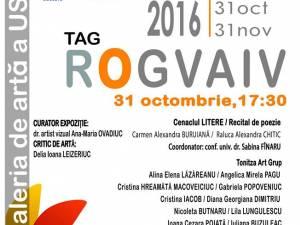 """Din nou """"ROGVAIV"""", la Galeria de artă USV"""