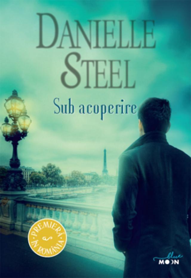 """Un NOU titlu în colecția Blue Moon, """"Sub acoperire"""", de Danielle Steel, disponibil acum la Editura Litera"""