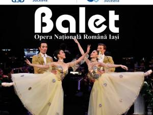 Spectacol de balet al Operei Naționale Iași, săptămâna viitoare, la Suceava