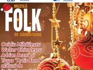 Spectacol de folk, pe scena suceveană
