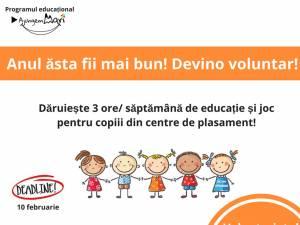 Apel la voluntariat pentru educaţia copiilor din centrele de plasament din judeţ
