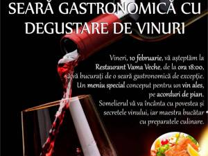 Seară gastronomică cu degustare de vinuri, la restaurantul Vama Veche din Șcheia
