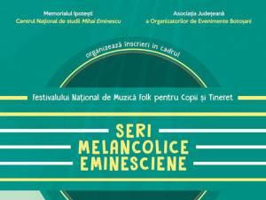 """Festivalul Naţional de Muzică Folk pentru Copii şi Tineret """"Seri melancolice eminesciene"""""""