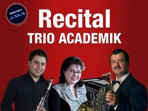 """Recital cu Trio """"Academik"""", pe scena Auditoriului """"Joseph Schmidt"""""""