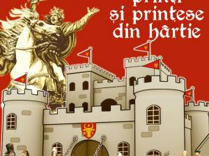 """""""Castele, prinţi şi prinţese de hârtie"""", atelier istorico-didactic la Cetatea de Scaun a Sucevei"""