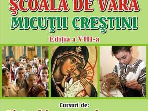 """Şcoala de vară """"Micuţii creştini"""", ediţia a VIII-a"""