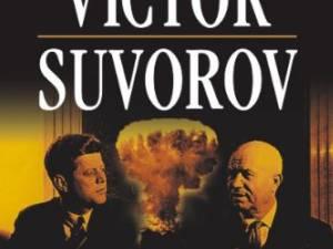 """Victor Suvorov: """"O să vă îngropăm!"""""""