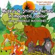 Muzeul de Ştiinţele Naturii în imaginaţia copiilor, expoziţie-concurs de machete