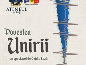 """""""Povestea Unirii"""", plină de emoţie, de farmec şi de adevăr, pe scena Teatrului Municipal """"Matei Vişniec"""" Suceava"""