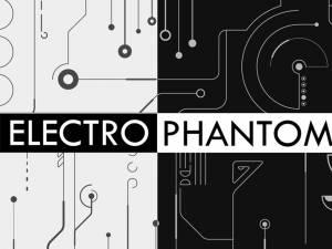 """Electro Phantom"""