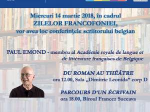 Paul Emond, membru al Academiei regale de limbă şi literatură franceză din Belgia, conferenţiază la Suceava