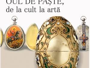 Celebrele ouă Fabergé, la Muzeul de Istorie Suceava