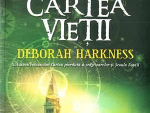 """Deborah Harkness: """"Cartea vieții"""""""