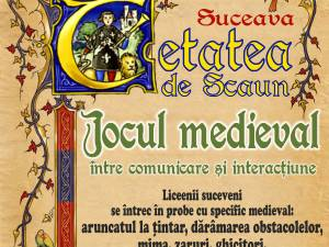 """Proiectul educaţional """"Jocul medieval între comunicare şi acţiune"""",  la Cetatea de Scaun a Sucevei"""