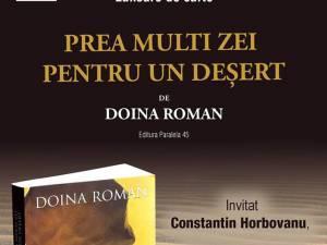 """Lansarea cărții """"Prea mulți zei pentru un deșert"""", semnată de Doina Roman, la Cărturești"""