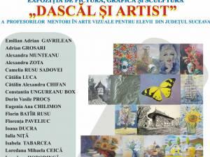 """Expoziţia """"Dascăl şi artist"""""""