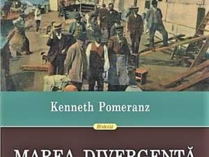 """Kenneth Pomeranz: """"Marea divergență"""""""