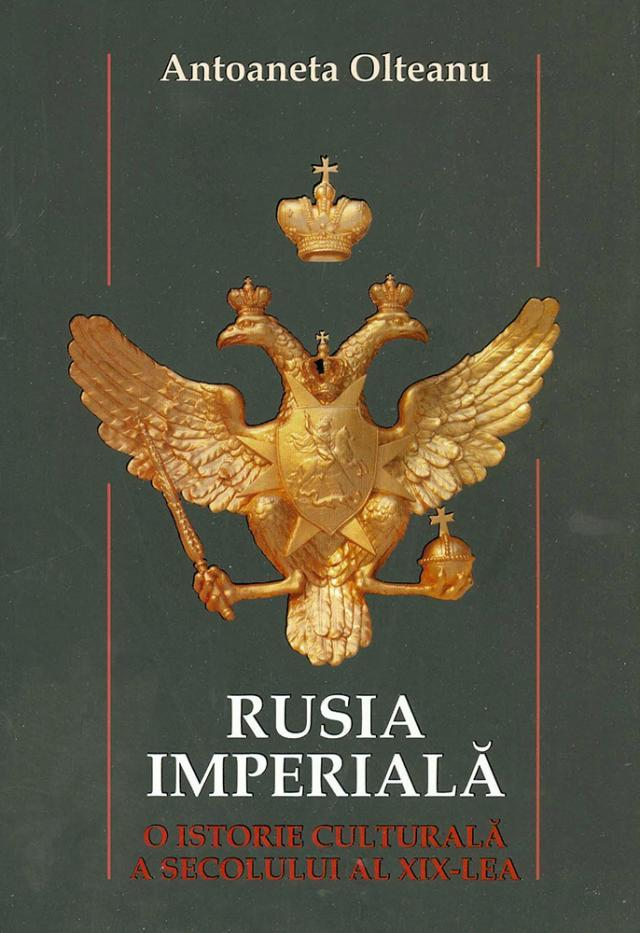 "Antoaneta Olteanu: ""Rusia imperială"""