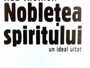 """Rob Riemen: """"Noblețea spiritului"""""""