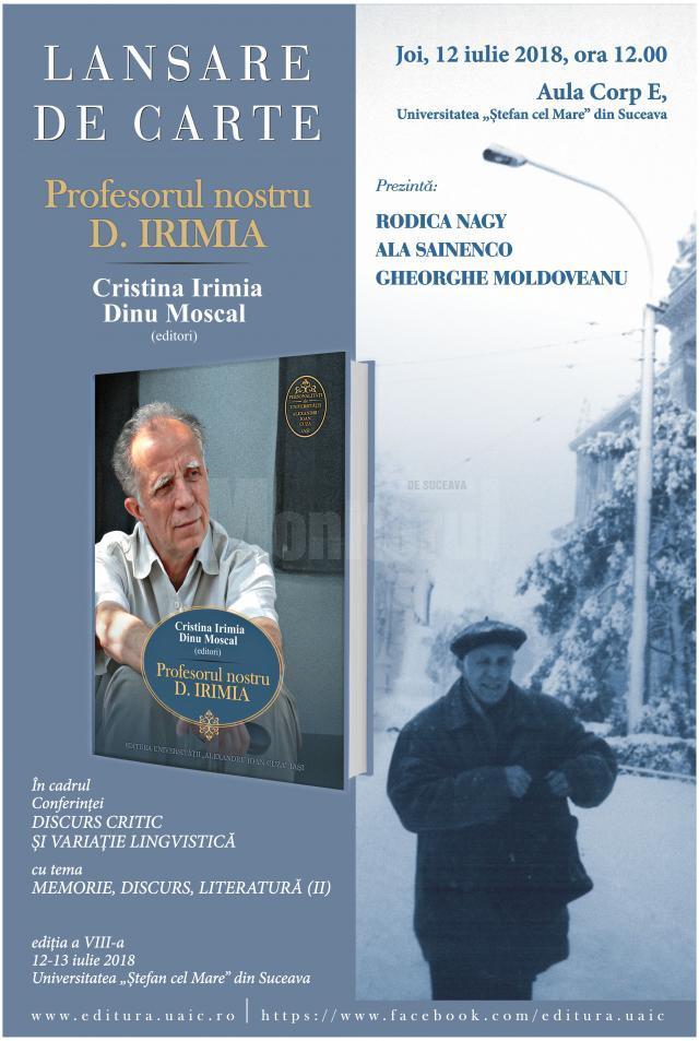"""Lansarea volumului """"Profesorul nostru, D. Irimia"""""""